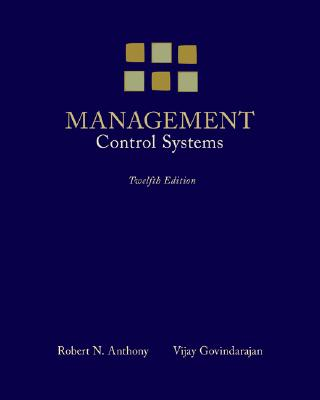 Management Control Systems By Anthony, Robert N./ Govindarajan, Vijay
